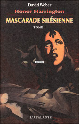 WEBER, David - [Honor Harrington] 6. Mascarade silésienne (tome 1)