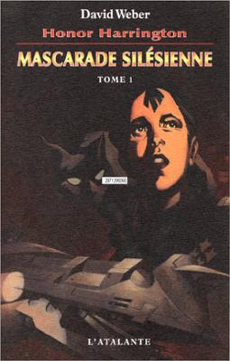 WEBER, David - [Honor Harrington] 6. Mascarade silésienne (tome 1)