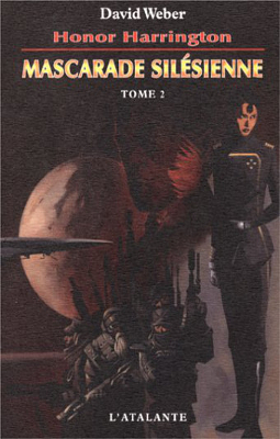 WEBER, David - [Honor Harrington] 6. Mascarade silésienne (tome 2)