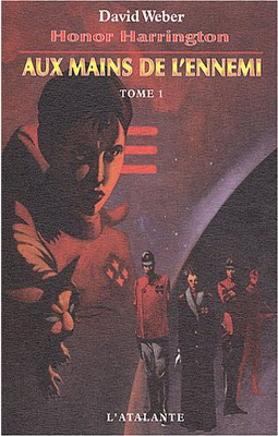 WEBER, David - [Honor Harrington] 7. Aux mains de l'ennemi (tome 1)