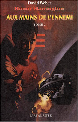 WEBER, David - [Honor Harrington] 7. Aux mains de l'ennemi (tome 2)