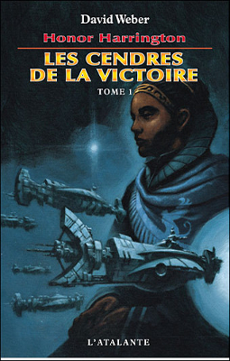 WEBER, David - [Honor Harrington] 9. Les cendres de la victoire (tome 1)
