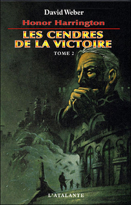 WEBER, David - [Honor Harrington] 9. Les cendres de la victoire (tome 2)