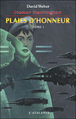 WEBER, David - [Honor Harrington] 10. Plaies d'honneur (tome 2)