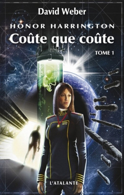 WEBER, David - [Honor Harrington] 11. Coûte que coûte (tome 1)