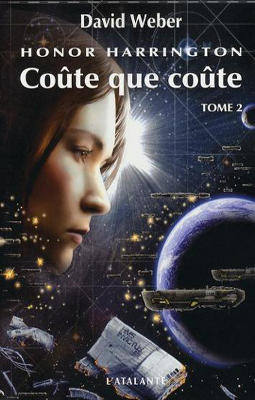 WEBER, David - [Honor Harrington] 11. Coûte que coûte (tome 2)