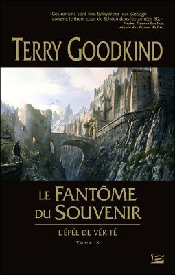 Terry GOODKING - [L'épée de Vérité] 10. Le Fantôme du Souvenir