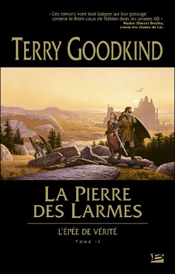 Terry GOODKING - [L'épée de Vérité] 2. La Pierre des Larmes