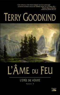 Terry GOODKING - [L'épée de Vérité] 5. L'Âme du Feu