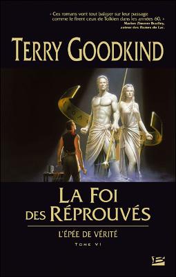 Terry GOODKING - [L'épée de Vérité] 6. La Foi des Réprouvés