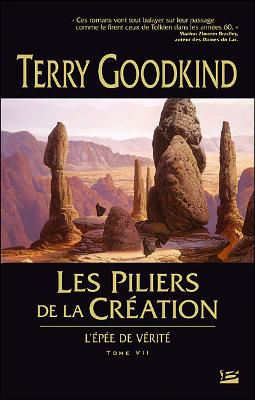 Terry GOODKING - [L'épée de Vérité] 7. Les Piliers de la Création