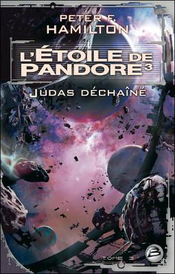 Peter F. Hamilton - [L'étoile de Pandore] 3. Judas déchainé