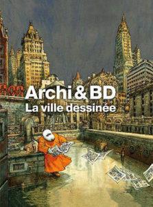 [Affiche] Découverte de l'exposition « Archi & bd, la ville dessinée »