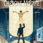 Livre : Morgan Richard - [Takeshi-kovacs] 1. Carbone Modifié