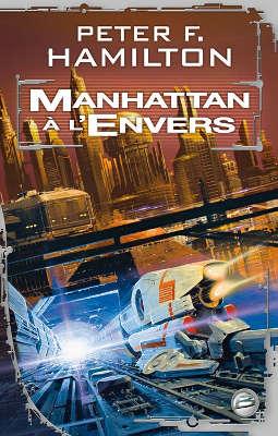 """Livre : """"Manhattan à l'envers"""" de Peter F. HAMILTON"""