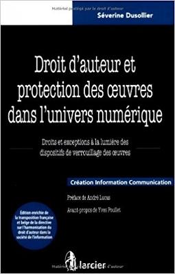 """Livre : """"Droit d'auteur et protection des oeuvres dans l'univers numérique"""" de Séverine DUSOLLIER"""