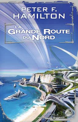 Livre : Peter F. HAMILTON - La Grande Route du Nord - Tome 1