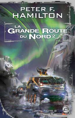 Livre : Peter F. HAMILTON - La Grande Route du Nord - Tome 2
