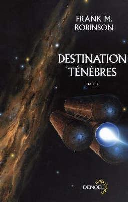 Frank M. Robinson - Destination ténèbres