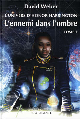WEBER, David - [Honor Harrington Univers] 2. L'ennemi dans l'ombre (tome 1)