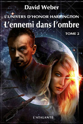 WEBER, David - [Honor Harrington Univers] 2. L'ennemi dans l'ombre (tome 2)