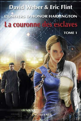 WEBER, David – [Honor Harrington Univers - Mesa] 1. La couronne des esclaves (tome 1)