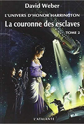 WEBER, David – [Honor Harrington Univers - Mesa] 1. La couronne des esclaves (tome 2)