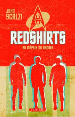"""Livre : """"Redshirts au mepris du danger"""", Scalzi John"""